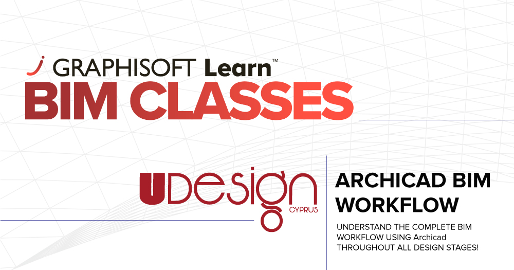 Archicad Essential BIM Workflow Training - UDesignCyprus