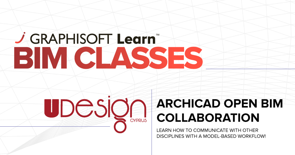 Archicad Open BIM Collaboration Training - UDesignCyprus