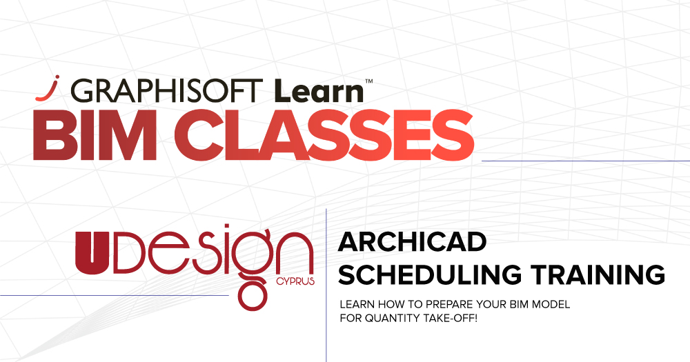 Archicad Scheduling Training - UDesignCyprus