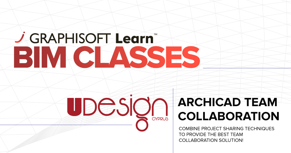 Archicad Team Collaboration Training - UDesignCyprus